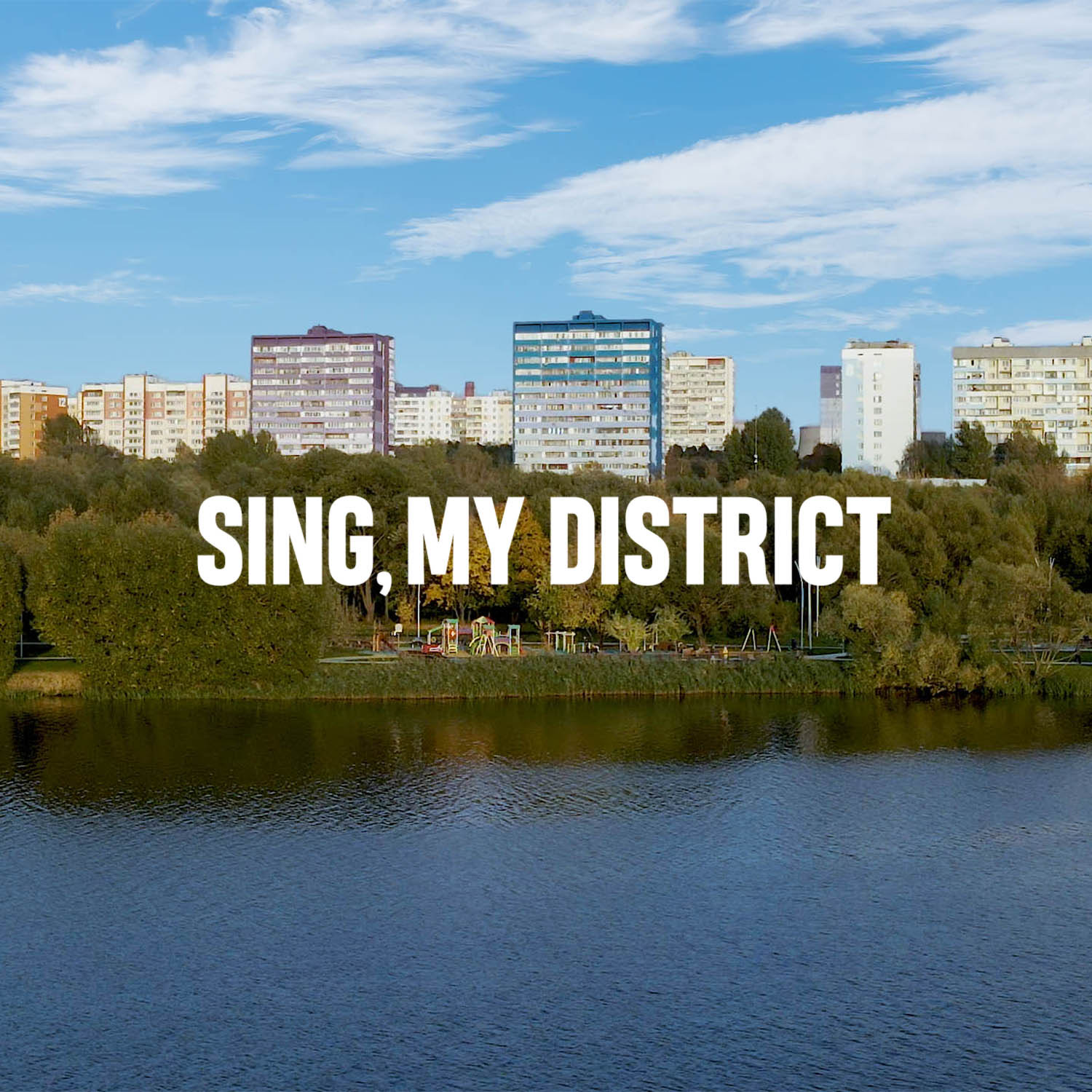 Sing, My District